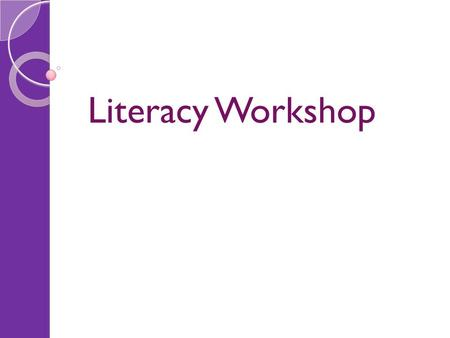 Literacy Workshop. Areas of Literacy Reading Speaking and Listening Writing.