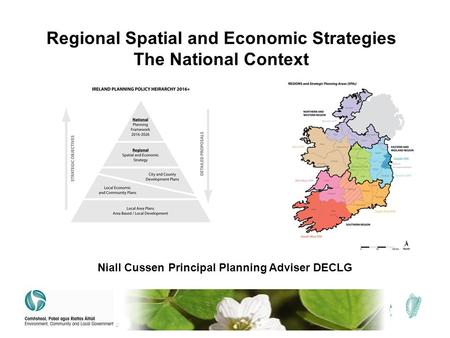 Regional Spatial and Economic Strategies The National Context Niall Cussen Principal Planning Adviser DECLG.