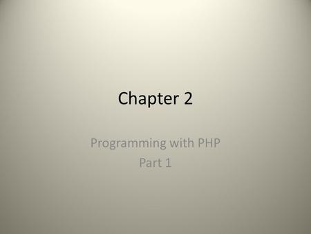 Chapter 2 Programming with PHP Part 1. form.html Script 2.1 on pages 37-8  orm.html