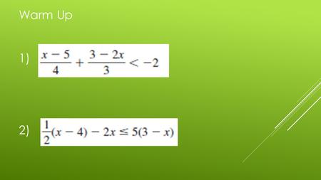 Warm Up 1) 2). Finding the slope of a line given a graph.