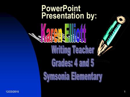 12/23/20151 PowerPoint Presentation by: 12/23/20152 The Wonderful World of Writing!