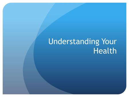 Understanding Your Health. Why do you think building healthy relationships is important to good Health?