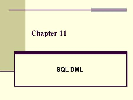 Chapter 11 SQL DML. Retrieval Queries in SQL SQL has one basic statement for retrieving information from a database; the SELECT statement This is not.