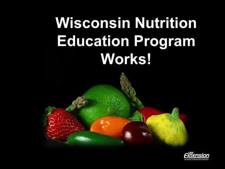 Wisconsin Nutrition Education Program Works!. Click to edit text Wisconsin Nutrition Education Program WNEP is funded by national, state, and local partners.