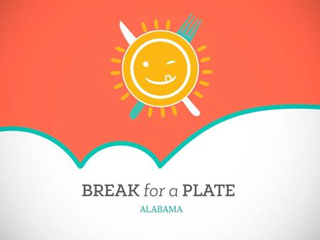 What is Break for a Plate? Free summer meals for all Alabama children Children up to 18 years of age can enjoy two meals a day Administered by Alabama.