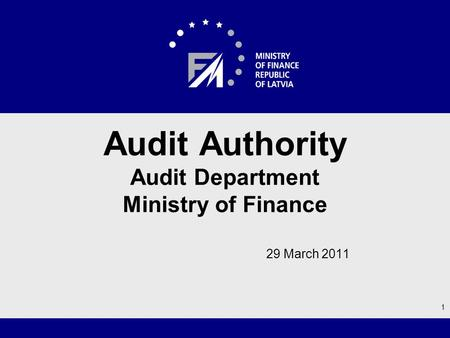 29 March 2011 Audit Authority Audit Department Ministry of Finance 1.