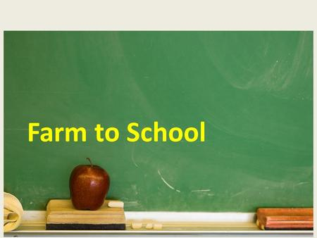 Farm to School. What is Farm to School ? These programs connect schools with local farms with the objectives of: Serving healthy meals in school cafeterias.