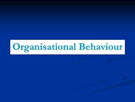Organisational Behaviour. Organizational Behavior (OB) is the study and application of knowledge about how people, individuals, and groups act in organizations.