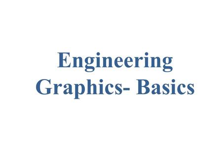 Engineering Graphics- Basics. 1. Try to write a description of this object. 2. Test your written description by having someone attempt to make a sketch.