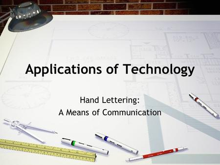 Applications of Technology Hand Lettering: A Means of Communication.