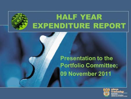 HALF YEAR EXPENDITURE REPORT Presentation to the Portfolio Committee; 09 November 2011.