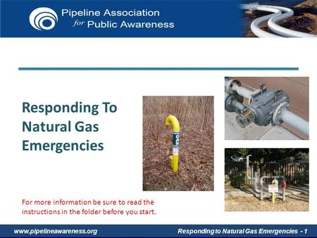 Www.AirgasACE.com www.pipelineawareness.orgResponding to Natural Gas Emergencies - 1 Return to Game BoardAnswer Responding To Natural Gas Emergencies For.