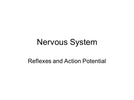 Nervous System Reflexes and Action Potential How do cells detect and respond to changes in their internal and external environment to successfully survive.