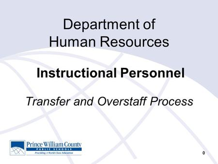 0 Department of Human Resources Instructional Personnel Transfer and Overstaff Process.