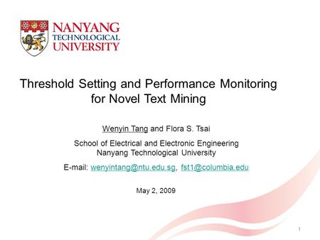 Threshold Setting and Performance Monitoring for Novel Text Mining Wenyin Tang and Flora S. Tsai School of Electrical and Electronic Engineering Nanyang.