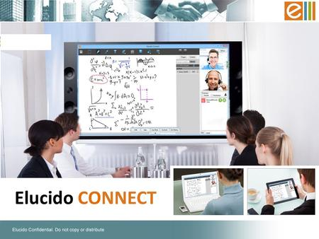 Elucido CONNECT. 2  Collaborate using personal devices AND from conference rooms…  Write, Annotate, Create documents & presentations on the fly…  Experience.