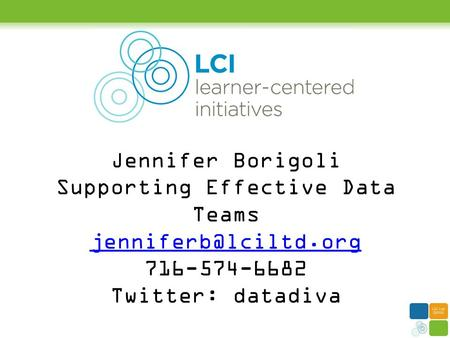 Jennifer Borigoli Supporting Effective Data Teams 716-574-6682 Twitter: datadiva