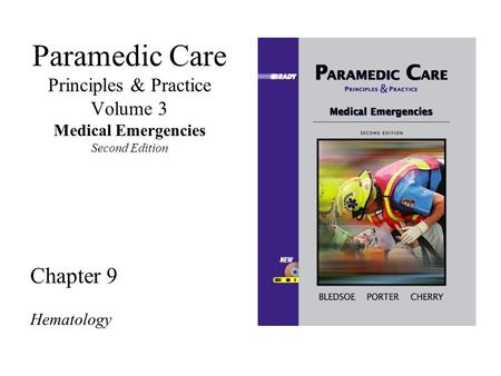 Paramedic Care Principles & Practice Volume 3 Medical Emergencies Second Edition Chapter 9 Hematology.