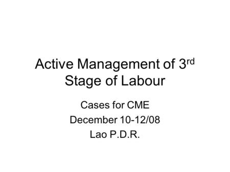 Active Management of 3rd Stage of Labour