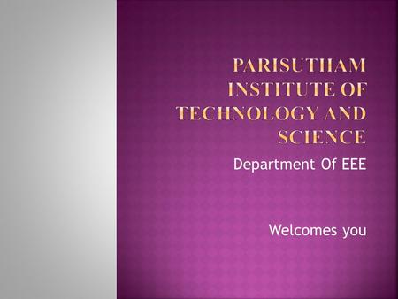 Department Of EEE Welcomes you. Prepared by, K.ANISH L/EEE.