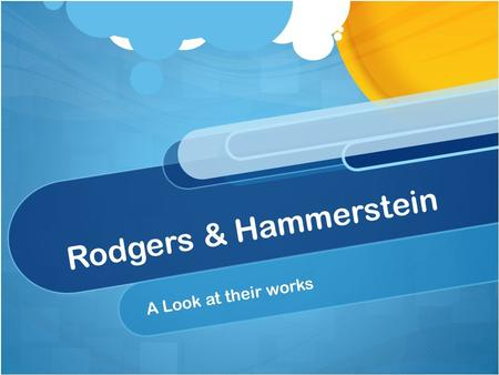 Rodgers & Hammerstein A Look at their works. Richard Rodgers June 28, 1902-Dec. 30, 1979 Columbia University & the Julliard School Collaborated with Lorenz.