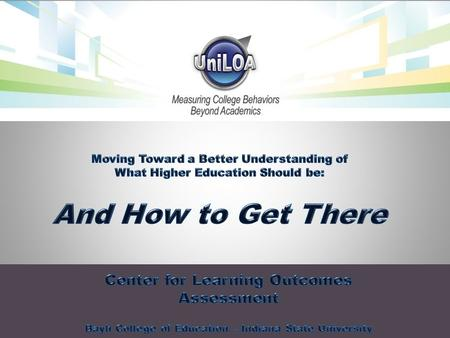 Center for Learning Outcomes Assessment – Bayh College of Education – Indiana State University – Terre Haute, Indiana.