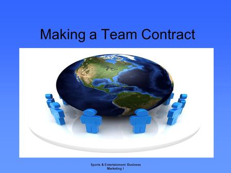 Sports & Entertainment Business Marketing I Making a Team Contract.