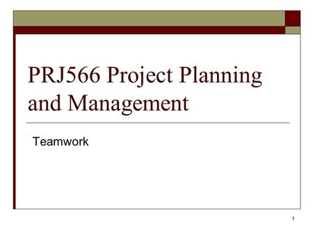 PRJ566 Project Planning and Management Teamwork 1.