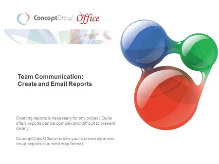 Team Communication: Create and Email Reports Creating reports is necessary for any project. Quite often, reports can be complex and difficult to present.