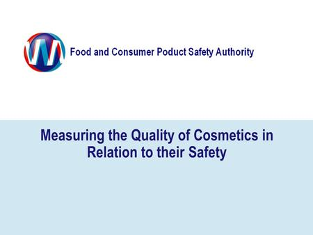 Measuring the Quality of Cosmetics in Relation to their Safety
