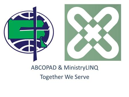 ABCOPAD & MinistryLINQ Together We Serve. Speak The Right Language.