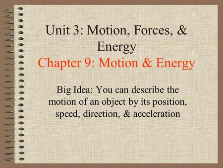 Unit 3: Motion, Forces, & Energy Chapter 9: Motion & Energy
