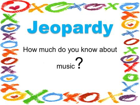 How much do you know about music ? Jeopardy 200 300 200 300 100 200 400 Music 100 200 300 500 100 400 100 200 300 400 100 The Beatles Peruvian Singers.
