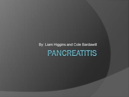 By: Liam Higgins and Cole Bardawill. The Pancreas  The pancreas secretes insulin in response to glucose levels in the blood.  Pancreatic fluid also.