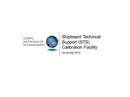 Shipboard Technical Support (STS) Calibration Facility November 2010.