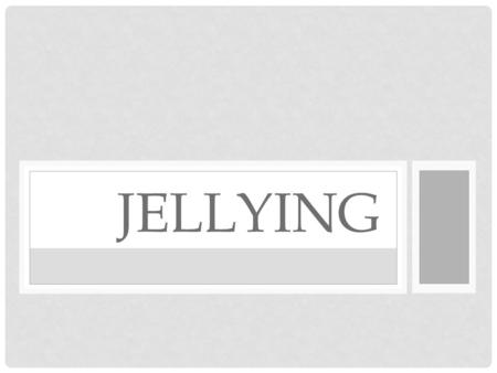 JELLYING. Jellying is a form of food preservation where the food to be preserved is cooked in a substance that forms a natural gel, thereby inhibiting.