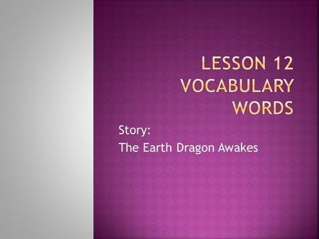 Lesson 12 Vocabulary Words