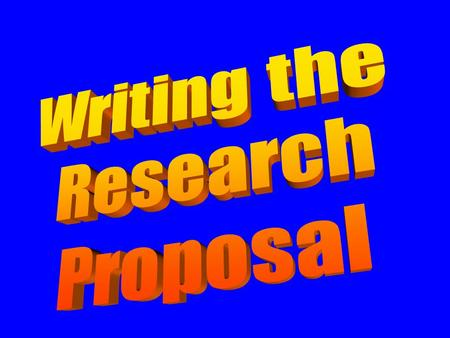 The Researcher - The Architect Written proposal - the detailed plans –problem and subproblems are stated –hypotheses / questions are articulated –terms.