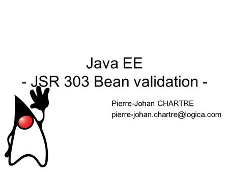 Java EE - JSR 303 Bean validation - Pierre-Johan CHARTRE