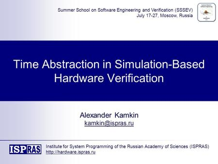Time Abstraction in Simulation-Based Hardware Verification Alexander Kamkin Institute for System Programming of the Russian Academy of.