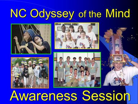 NC Odyssey of the Mind Awareness Session. International Creative Problem-Solving Program NCOM Eastern Region Mission To Provide Creative Problem-Solving.