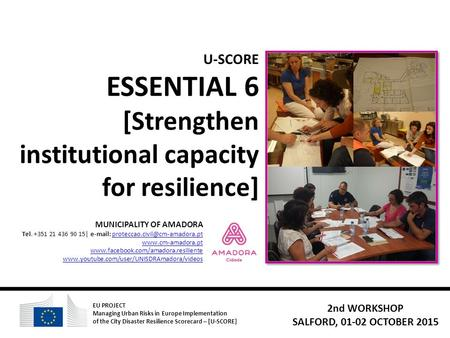 U-SCORE ESSENTIAL 6 [Strengthen institutional capacity for resilience] MUNICIPALITY OF AMADORA Tel. +351 21 436 90 15|
