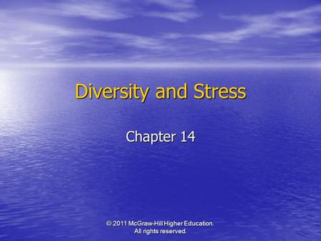 © 2011 McGraw-Hill Higher Education. All rights reserved. Diversity and Stress Chapter 14.