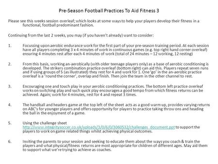 Please see this weeks session overleaf; which looks at some ways to help your players develop their fitness in a functional, football predominant fashion.