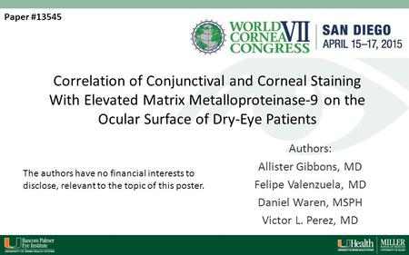 Correlation of Conjunctival and Corneal Staining With Elevated Matrix Metalloproteinase-9 on the Ocular Surface of Dry-Eye Patients Authors: Allister Gibbons,
