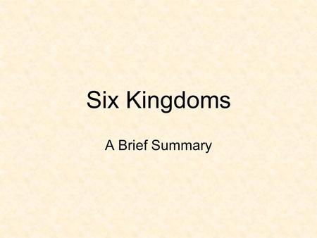 Six Kingdoms A Brief Summary 6 Kingdoms All living things are grouped into 1 of 6 kingdoms based on their physical traits Animal Plant Fungi Protist.