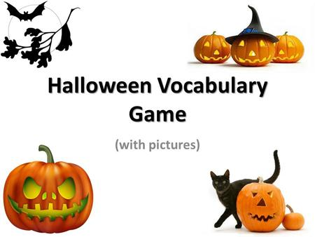 Halloween Vocabulary Game (with pictures). You will be given two clues and the first letters of the Halloween-related word. Try to guess the word! If.