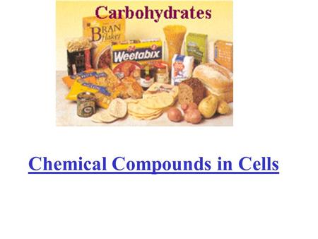 Chemical Compounds in Cells. Review of basic chemistry Element – any substance that cannot be broken down into a simpler substance –Ex – carbon, nitrogen,