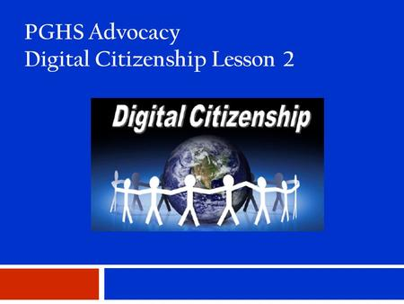 PGHS Advocacy Digital Citizenship Lesson 2