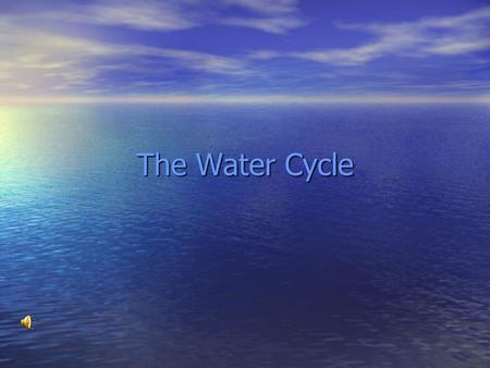 The Water Cycle Water never leaves the Earth. It is used over and over again. This process, known as the water cycle, is driven by energy from the sun.
